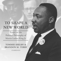 To Shape a New World - Tommie Shelby, Brandon M. Terry