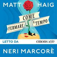Come fermare il tempo - Matt Haig