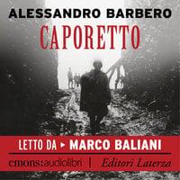 Caporetto - Alessandro Barbero