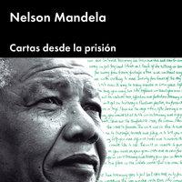 Cartas desde la prisión - Nelson Mandela