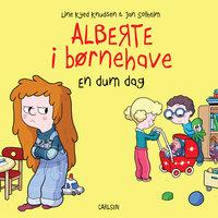 Alberte i børnehave - En dum dag - Line Kyed Knudsen