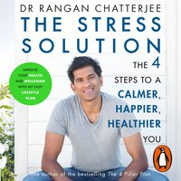 The Stress Solution - Rangan Chatterjee