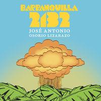 Barranquilla 2132 - José Antonio Osorio Lizarazo