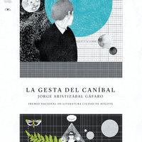 La gesta del canibal - Jorge Aristizábal Gáfaro, Jorge Hernández Gáfaro