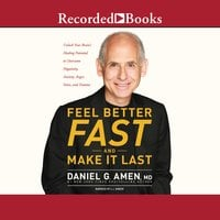 Feel Better Fast and Make It Last - Daniel G. Amen (M.D.)