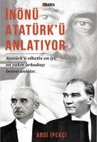 İnönü Atatürk'ü Anlatıyor - Abdi İpekçi