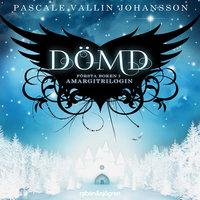 Dömd: Amargitrilogin - Pascale Vallin, Pascale Vallin Johansson