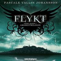 Flykt : Amargitrilogin - Pascale Vallin Johansson