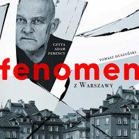 Fenomen z Warszawy - S1E1 - Tomasz Duszyński