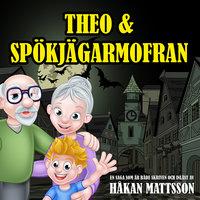 Theo & Spökjägarmofran - Håkan Mattsson