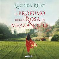 Il profumo della rosa di mezzanotte - Lucinda Riley