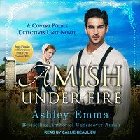 Amish Under Fire - Ashley Emma