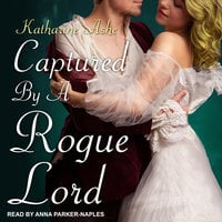 Captured By a Rogue Lord - Katharine Ashe
