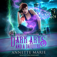 Dark Arts and a Daiquiri - Annette Marie