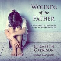 Wounds of the Father - Elizabeth Garrison