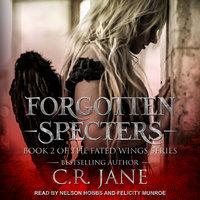 Forgotten Specters - C.R. Jane