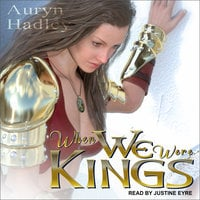 When We Were Kings - Auryn Hadley