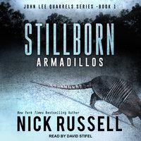 Stillborn Armadillos - Nick Russell