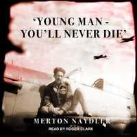 'Young Man - You'll Never Die' - Merton Naydler