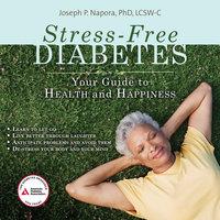 Stress-Free Diabetes - Joseph P. Napora