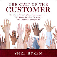 The Cult of the Customer - Shep Hyken
