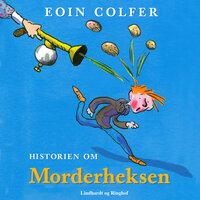 Historien om Morderheksen - Eoin Colfer