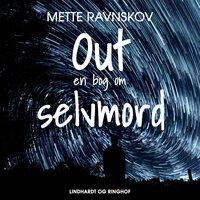 Out - en bog om selvmord - Mette Ravnskov