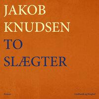 To slægter - Jakob Knudsen