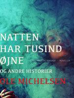 Natten har tusind øjne og andre historier - Ole Michelsen