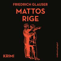 Mattos rige - Friedrich Glauser