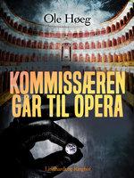 Kommissæren går til opera - Ole Høeg