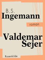 Valdemar Sejer - B.S. Ingemann
