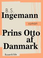 Prins Otto af Danmark - B.S. Ingemann