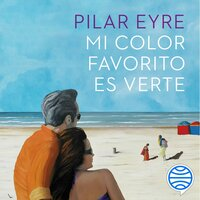 Mi color favorito es verte - Pilar Eyre
