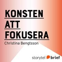 Konsten att fokusera - Christina Bengtsson