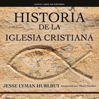 Historia de la iglesia cristiana - Jesse Lyman Hurlbut