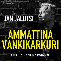 Ammattina vankikarkuri osa 3 - Jan Jalutsi