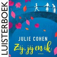 Zij, jij en ik - Julie Cohen