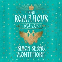 The Romanovs - Simon Sebag Montefiore