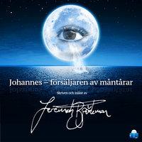 Johannes – försäljaren av måntårar - Jeremiah Björkman