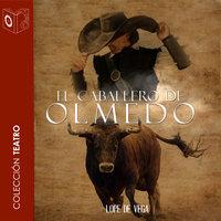 El caballero de Olmedo - Dramatizado - Lope de Vega