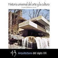 Arquitectura del Siglo XX - Ernesto Ballesteros Arranz