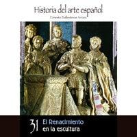 El Renacimiento en la escultura - Ernesto Ballesteros Arranz