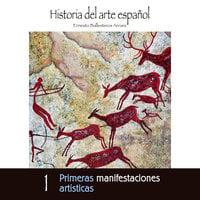 Primeras manifestaciones artísticas - Ernesto Ballesteros Arranz
