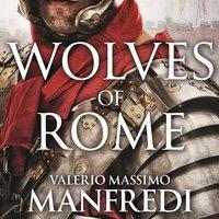Wolves of Rome - Valerio Massimo Manfredi