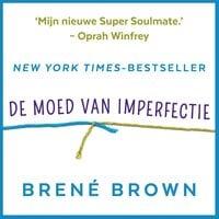 De moed van imperfectie - Brené Brown