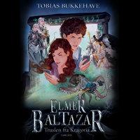 Elmer Baltazar 2 - Truslen fra Kragoria - Tobias Bukkehave