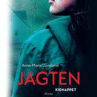 Jagten - Kidnappet - Anne-Marie Donslund
