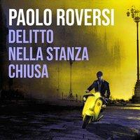 Delitto nella stanza chiusa - Paolo Roversi