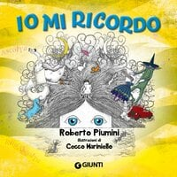 Io mi ricordo - Roberto Piumini Piumini